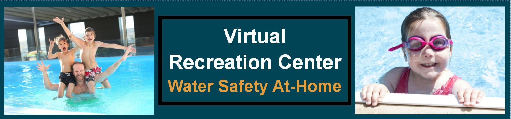 Virtual Recreation Center- Water Safety At-Home
